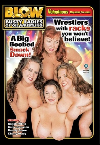B L O W – Busty Ladies Of Oil Wrestling – Angela White, Annie Swanson